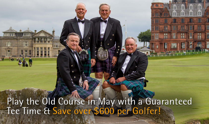 Play the Old Course in May with a Guaranteed Tee Time & Save over $600 per Golfer