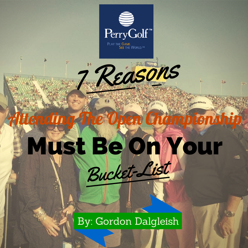 Top 7 Reasons Attending The British Open Should Be On Your Bucket-List
