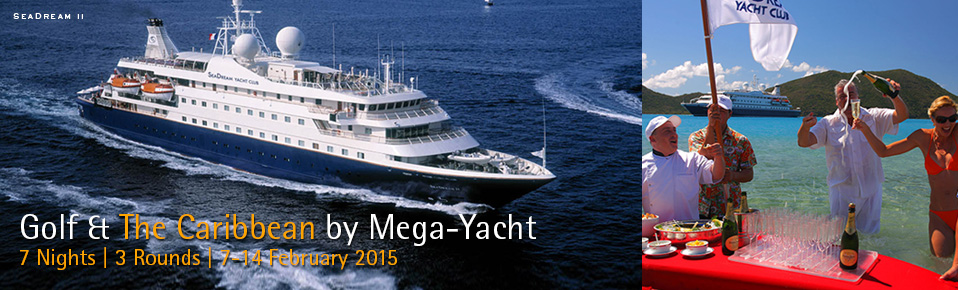 2015 Golf & The Caribbean by Mega-Yacht Onboard SeaDream II