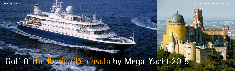 2015 Golf & The Iberian Peninsula by Mega-Yacht on board SeaDream II