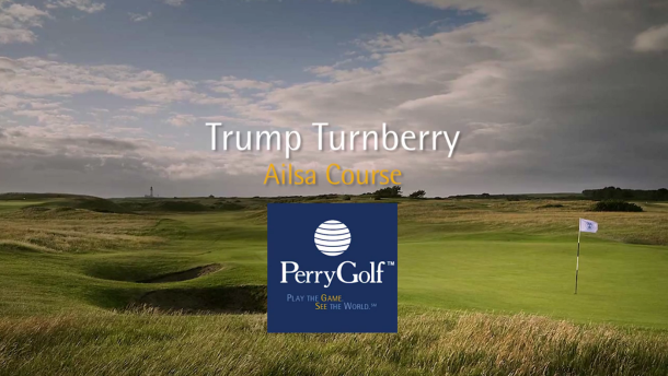 The Ailsa Course, Trump Turnberry, Ayrshire, Scotland