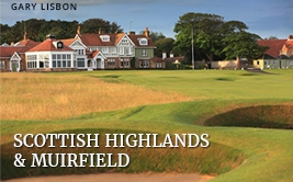 <p><strong>Scottish Highlands</strong>&nbsp;and <strong>Muirfield</strong></p>