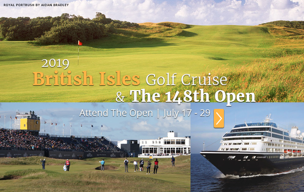 2019 British Isles Open Golf Cruise - PerryGolf.com