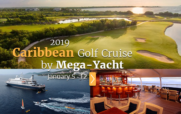 2019 Caribbean Golf Cruise by Mega-Yacht in January - PerryGolf.com