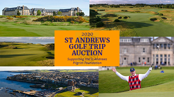 2020 Golf Trip Auction Supporting the St Andrews Pilgrim Foundation
